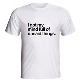 97de7f598 Camiseta I Got My Mind Full Of Unsaid Things Frases Inglês