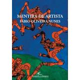 Livro - Artes Tecnológicas - Mentira De Artista