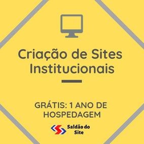 Criação De Sites Institucionais - 1 Ano Grátis De Hospedagem