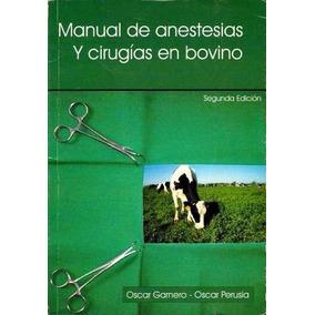 Manual De Anestesias Y Cirugías En Bovino, 2da Edición
