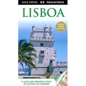 Lisboa - O Guia Que Mostra O Que Os Outros Só Contam - Publ