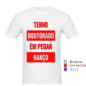 d2b9a377f Camisa Camiseta Tenho Doutorado Em Ranço Swag Geek Nerd 1