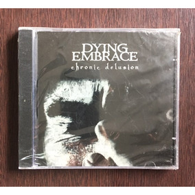Cd Dying Embrace - Chronic Delusion