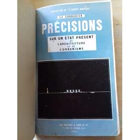 Precisions Le Corbusier 1ª Edição Autografado Frete Grátis