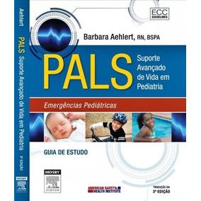 Suporte Avançado De Vida Em Pediatria - Pals - 3ª Edição
