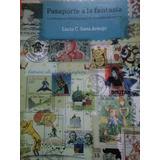 Pasaporte A La Fantasía Lucía Sanz Araujo