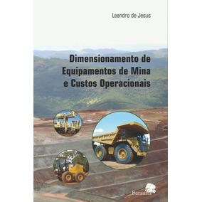 Dimensionamento De Equipamentos De Mina E Custos Operacionai