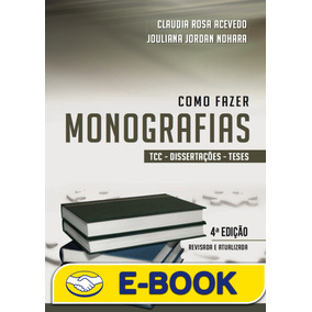 Como Fazer Monografias : Tcc, Dissertações E Teses, 4ª Ediç