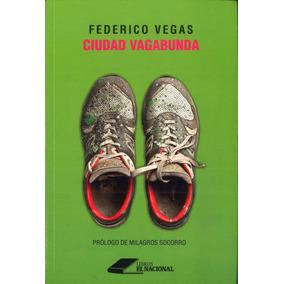 Ciudad Vagabunda / Federico Vegas