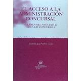 El Acceso A La Administración Concursal(libro Derecho Concur