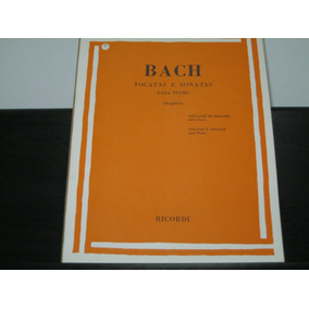 Bach - Tocatas E Sonatas Para Piano (mugellini)