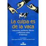 Libro La Culpa Es De La Vaca 1 Sobre El Liderazgo Bs 17mil