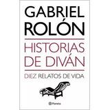 Historias De Diván Diez Relatos - Gabriel Rolón Flores Ctro