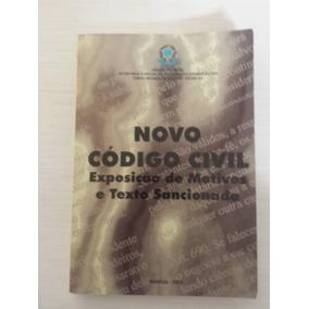 Livro - Novo Código Civil: Exposição De Motivos E Texto Sanc