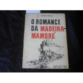 O Romance Da Madeira Mamoré Barros Ferreira 1963