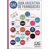 Guia Argentina De Franquicias - Anuario 2018 - 2019