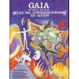 Gaia El Futuro Del Arca Atlas De Coservacionismo En Accion