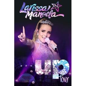 a7f21cef827c6 Dvd Larissa Manoela - Up Tour - Original E Lacrado - Novo · R  35 99