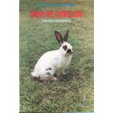 Cría De Conejos Con Fines Comerciales / José Eduardo Guzmán