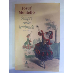 Sempre Serás Lembrada Josué Montello