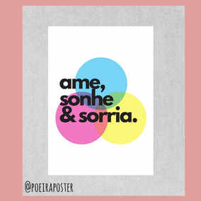 Pôster A4 - Ame Sonhe Sorria