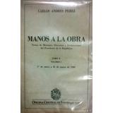 Manos A La Obra Carlos Andres Perez Tomo 2 Volumen I