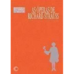 Livro As Óperas De Richard Strauss Lauro Machado Coelho