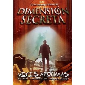 Dimensión Secreta. Voces Anónimas Guillermo Lockhart
