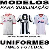 4963e60d5a Uniformes Times Futebol 100 Modelos Sublimação Artes