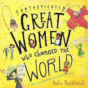 Fantastically Great Women Who Changed The World Kate Pankhur