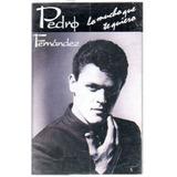 Pedro Fernandez Lo Mucho Que Te Quiero Cassettes