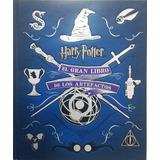 El Gran Libro De Los Artefactos - Harry Potter - J. Revenson