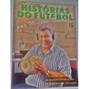 Revista Histórias Do Futebol Por Milton Neves