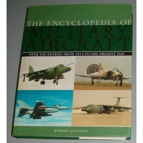 Avião Livro The Encyclopedia Of Military Aircraft ( Inglês )