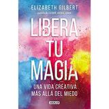 Libera Tu Magia - Elizabeth Gilbert - Di.gi.tal