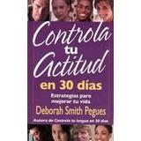 Controla Tu Actitud En 30 Días (libro Nuevo)