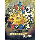 Yodi : Un Libro Narrado Por Un Perro 128 Pag - Envío Gratis