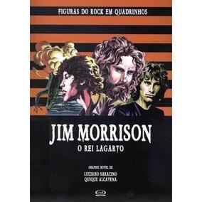 Jim Morrison: O Rei Lagarto - Figuras Do Rock Em Quadrinhos