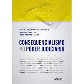 Consequencialismo No Poder Judiciario - Foco