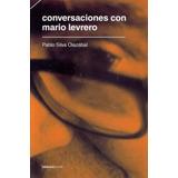 Conversaciones Con Mario Levrero - Silva Olazábal, Pablo