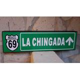 Cuadro Carretera Señalamiento Letrero Cartel A La Chingada