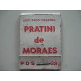 Antigo Brinde Deputado Federal Pratini De Moraes Pds-1982