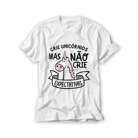 9b09e98fa Camiseta Personalizada Crie Unicórnios E Não Expectativas