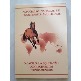 O Cavalo E A Equitação: Conhecimentos Fundamentais.