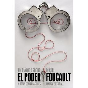 Un Dialogo Sobre El Poder Michel Foucault Ed. Alianza Nuevo