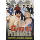 Cholos Perrones Pelicula Dvd