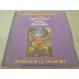 Lp / Las Fresas De La Amargura / The Strawberry Statement /