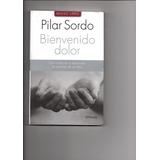 Pilar Sordo Bienvenido Dolor