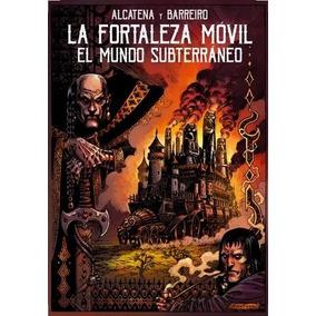Comic La Fortaleza Móvil - El Mundo Subterráneo - Alcatena