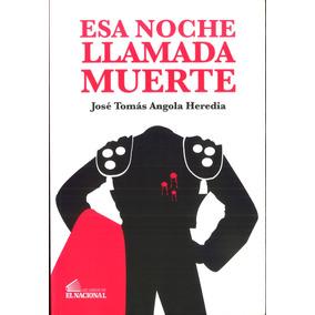 Esa Noche Llamada Muerte / José Tomás Angola